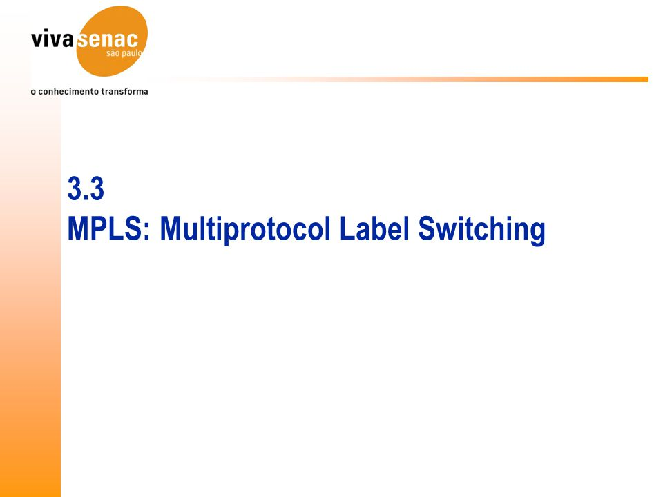 3.3 MPLS: Multiprotocol Label Switching