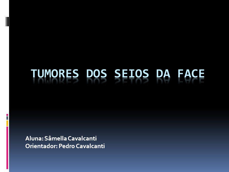 Tumores dos Seios da face