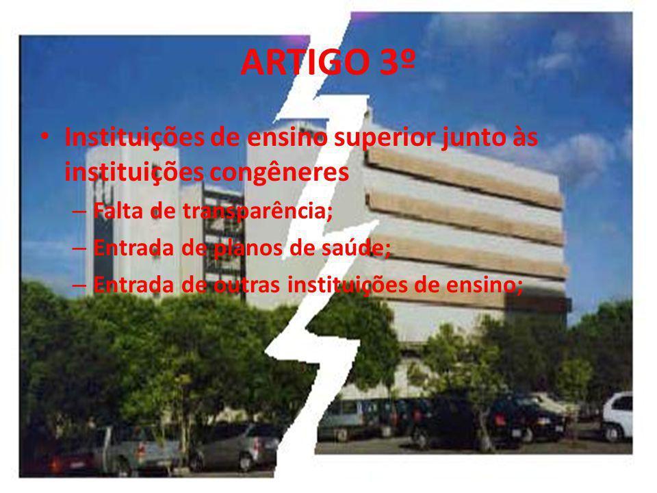 ARTIGO 3º Instituições de ensino superior junto às instituições congêneres. Falta de transparência;