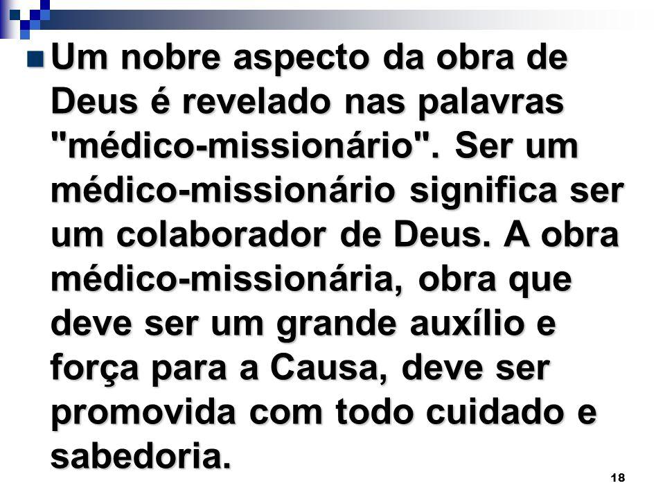 Um nobre aspecto da obra de Deus é revelado nas palavras médico-missionário .