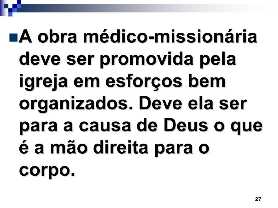 A obra médico-missionária deve ser promovida pela igreja em esforços bem organizados.