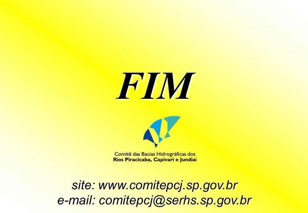 FIM site: www.comitepcj.sp.gov.br e-mail: comitepcj@serhs.sp.gov.br