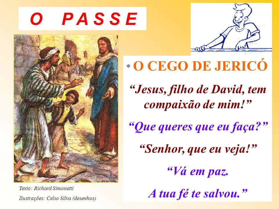 Jesus, filho de David, tem compaixão de mim!