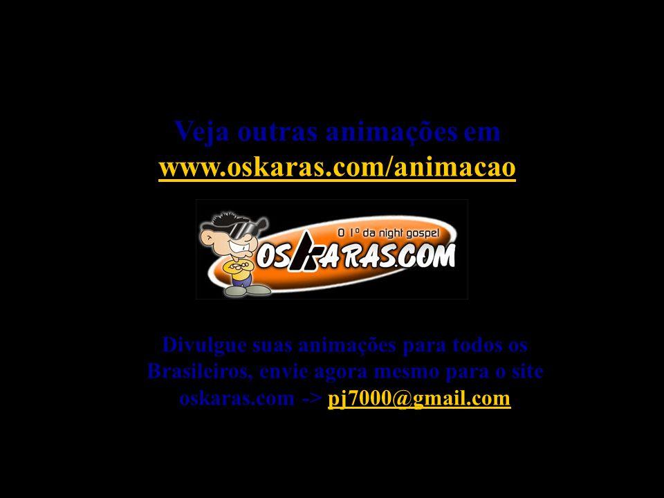 Veja outras animações em