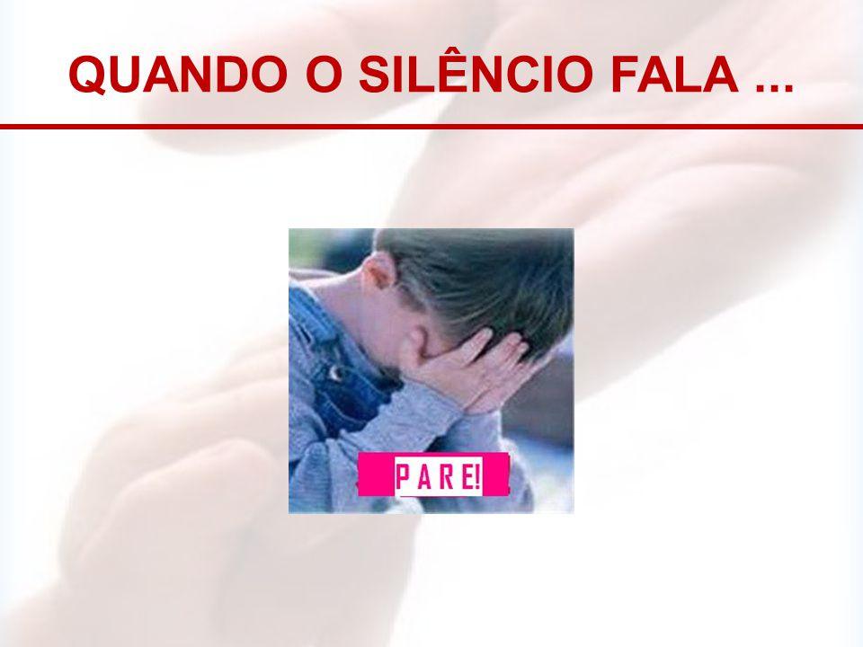 Quando o silêncio fala ...