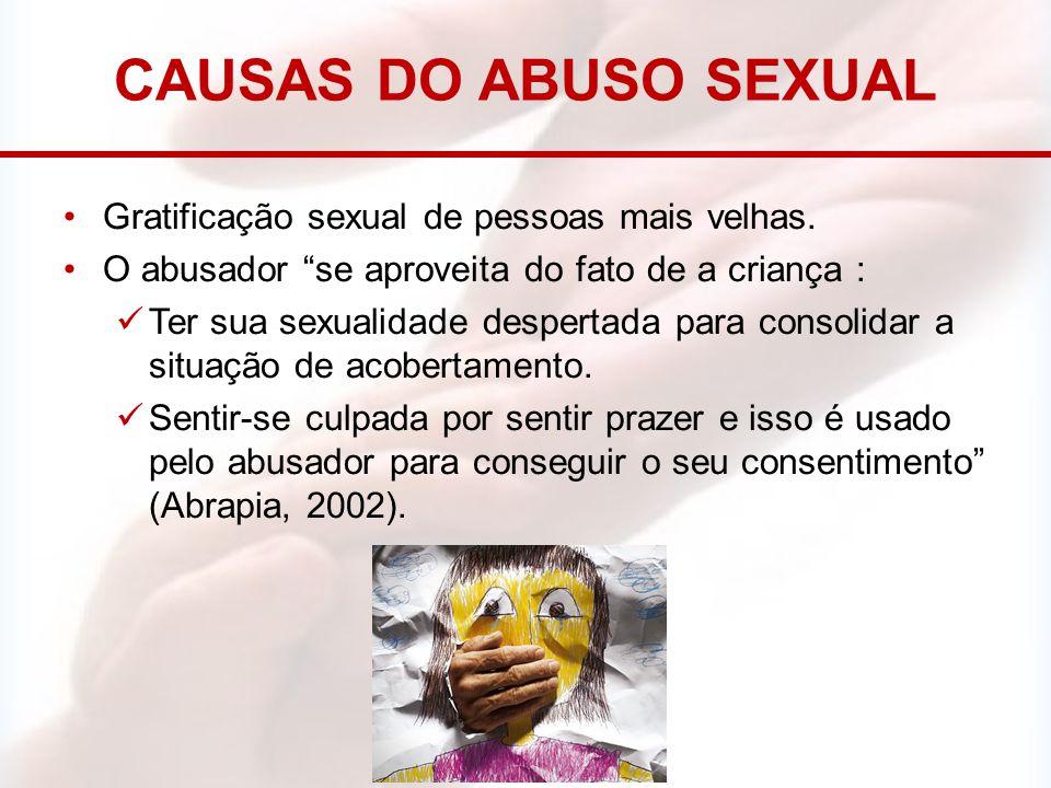 Causas DO abuso sexual Gratificação sexual de pessoas mais velhas.