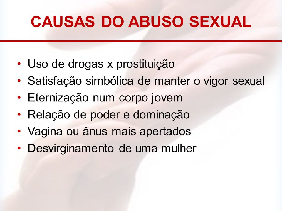 CAUSAS DO ABUSO SEXUAL Uso de drogas x prostituição