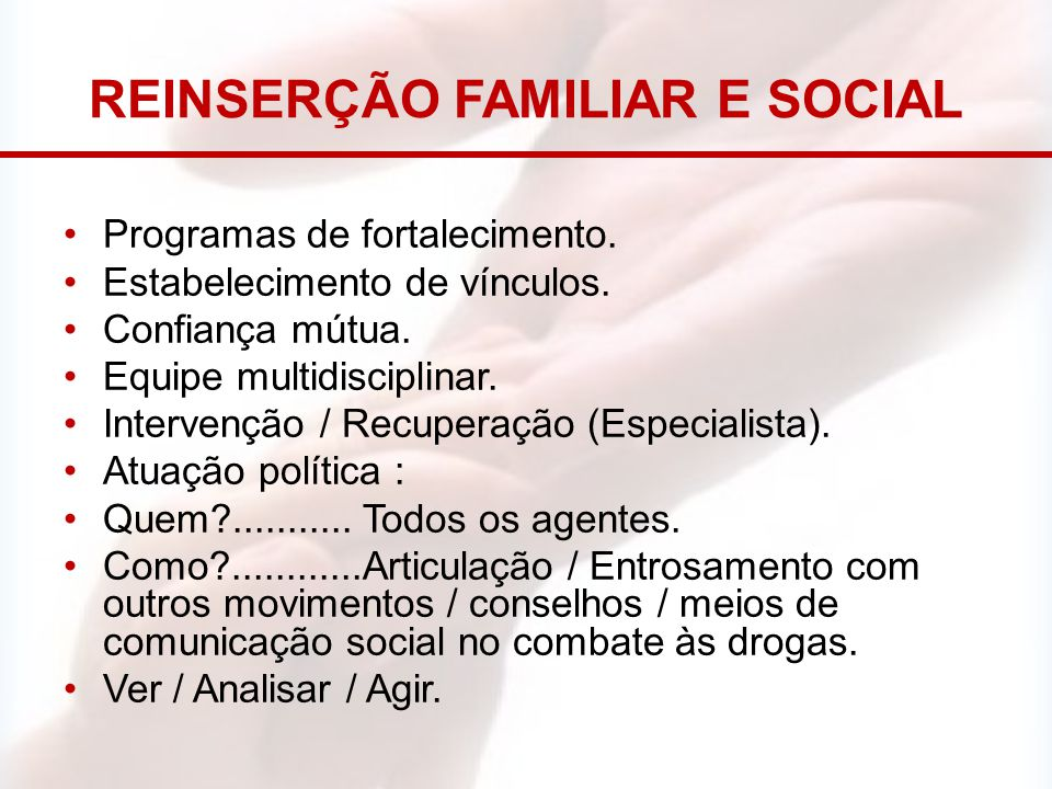 REINSERÇÃO FAMILIAR E SOCIAL