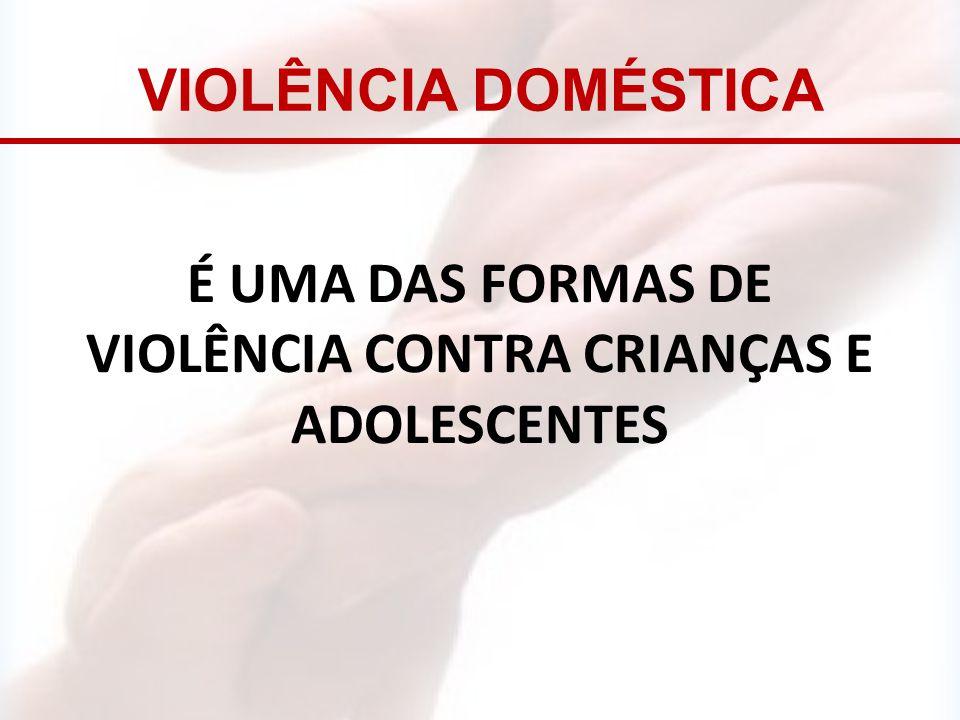é uma DAS fOrmAS DE VIOLÊNCIA contra crianças e adolescentes
