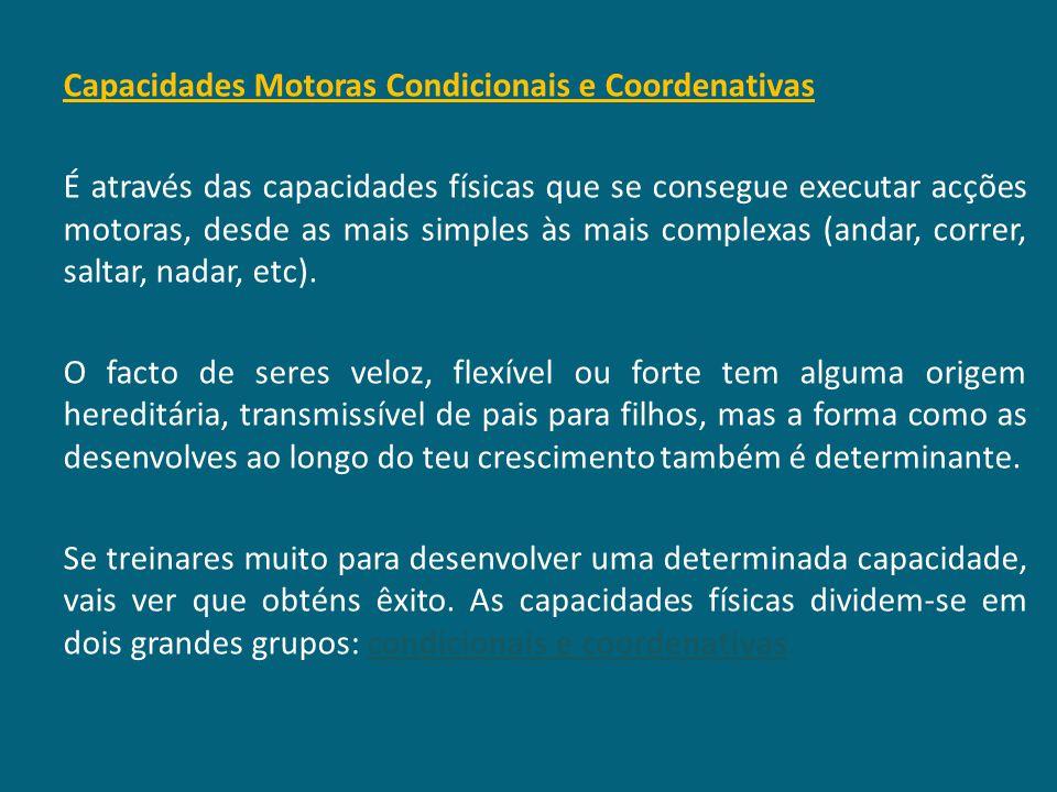 Capacidades Motoras Condicionais e Coordenativas