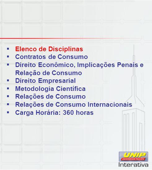 Elenco de Disciplinas Contratos de Consumo Direito Econômico, Implicações Penais e Relação de Consumo.