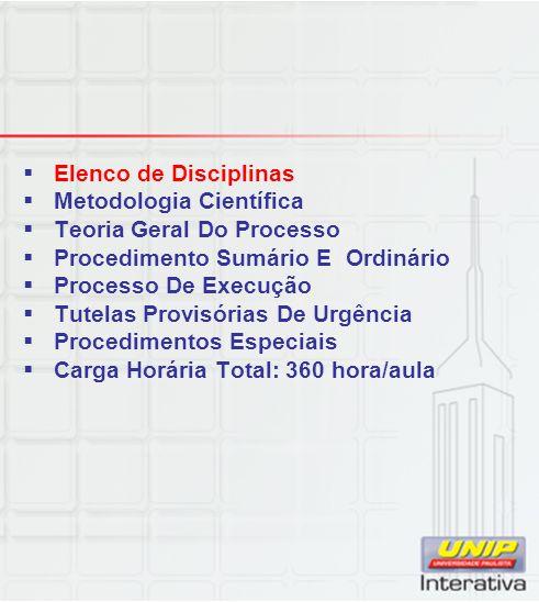 Elenco de Disciplinas Metodologia Científica. Teoria Geral Do Processo. Procedimento Sumário E Ordinário.