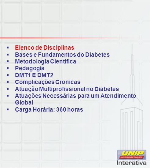 Elenco de Disciplinas Bases e Fundamentos do Diabetes. Metodologia Científica. Pedagogia. DMT1 E DMT2.