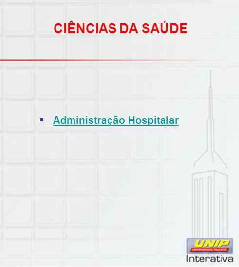 CIÊNCIAS DA SAÚDE Administração Hospitalar