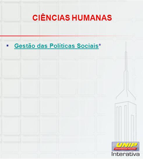 CIÊNCIAS HUMANAS Gestão das Políticas Sociais*