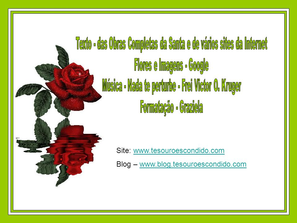 Site: www.tesouroescondido.com Blog – www.blog.tesouroescondido.com