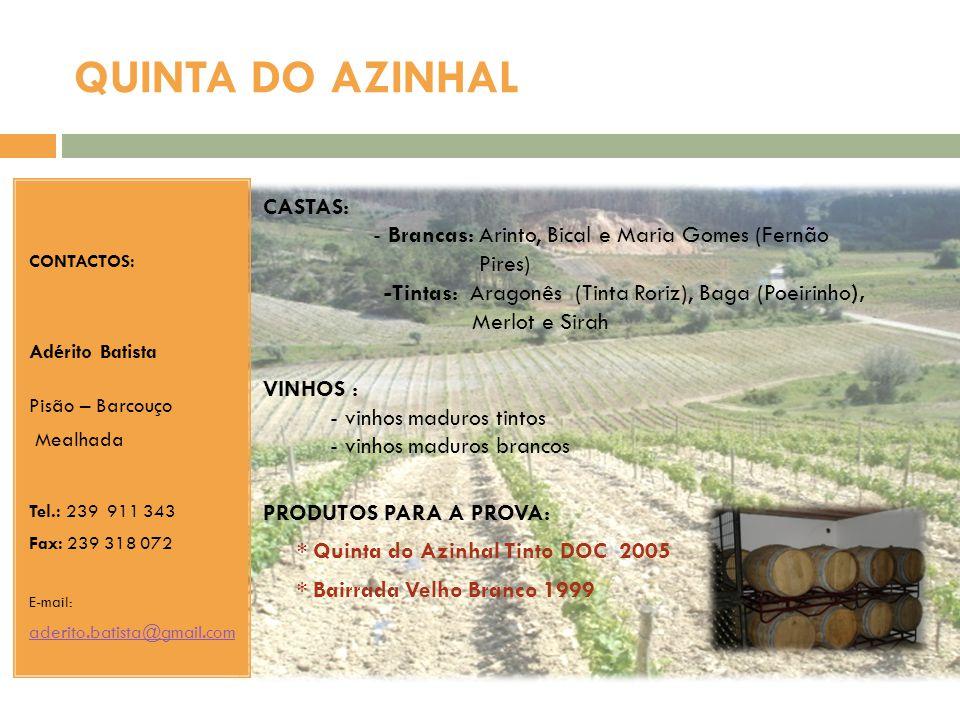 QUINTA DO AZINHAL CONTACTOS: Adérito Batista. Pisão – Barcouço. Mealhada. Tel.: 239 911 343. Fax: 239 318 072.