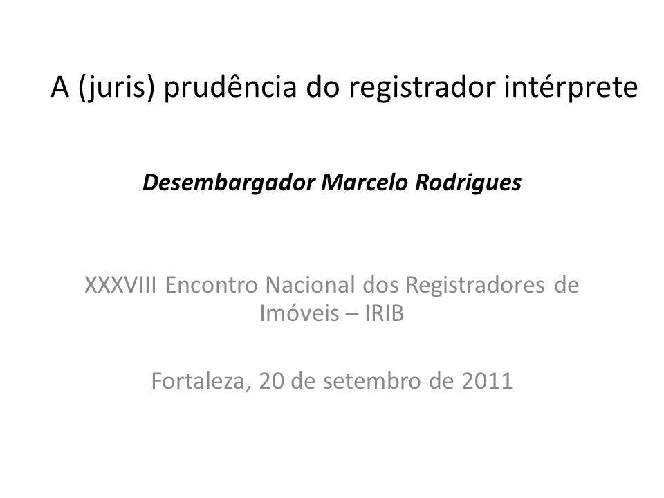 A (juris) prudência do registrador intérprete