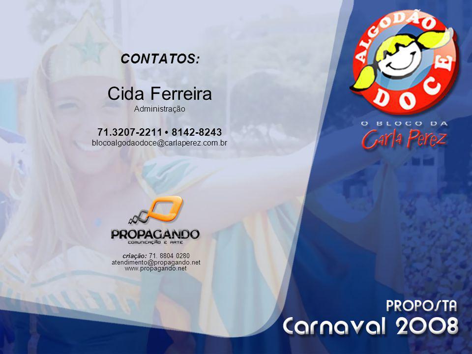 criação: 71. 8804 0280 atendimento@propagando.net www.propagando.net