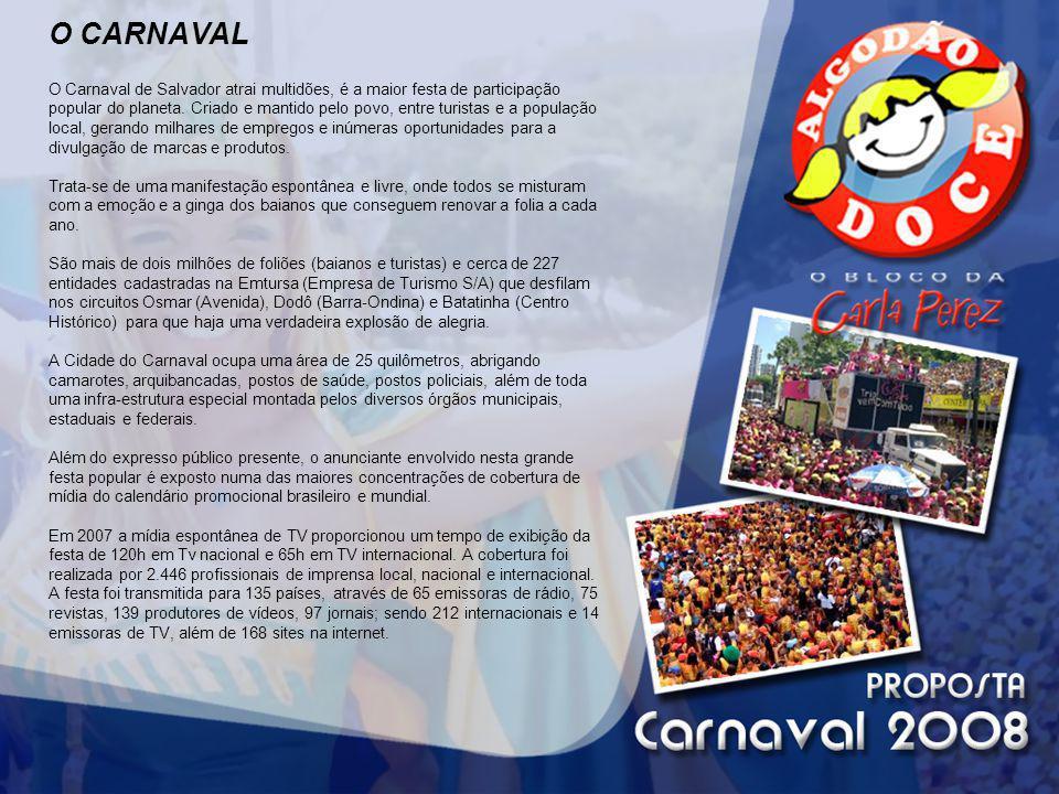 O CARNAVAL O Carnaval de Salvador atrai multidões, é a maior festa de participação popular do planeta.