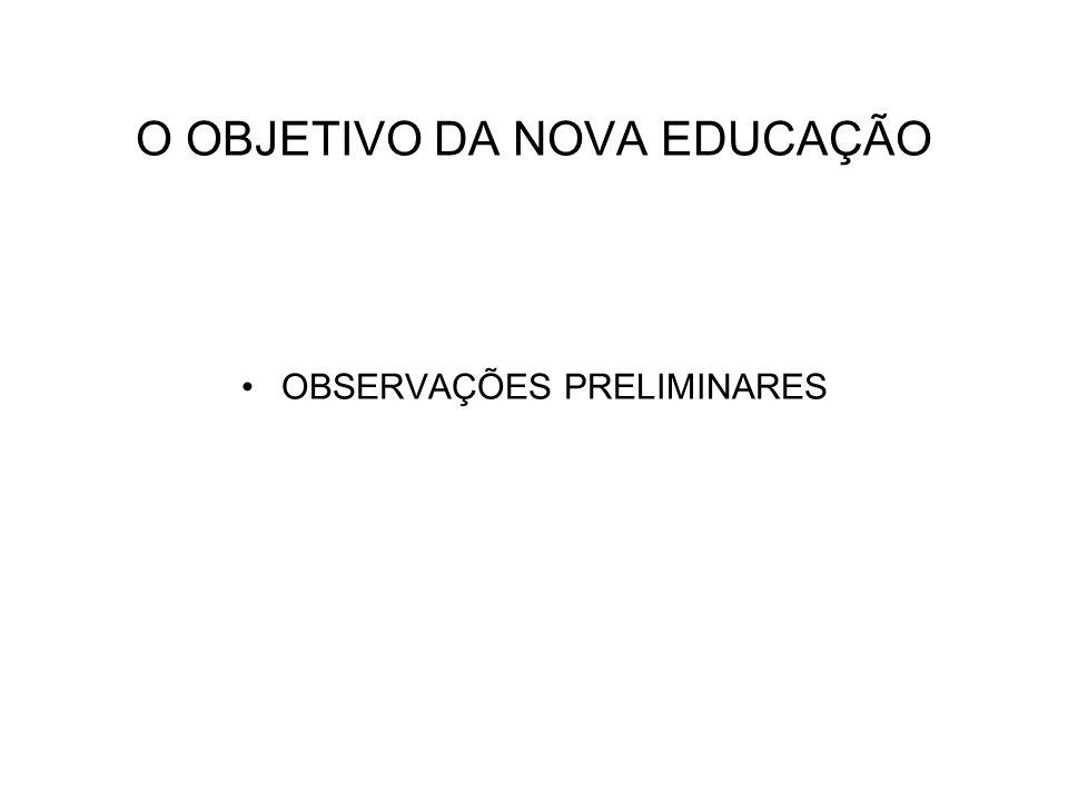 O OBJETIVO DA NOVA EDUCAÇÃO