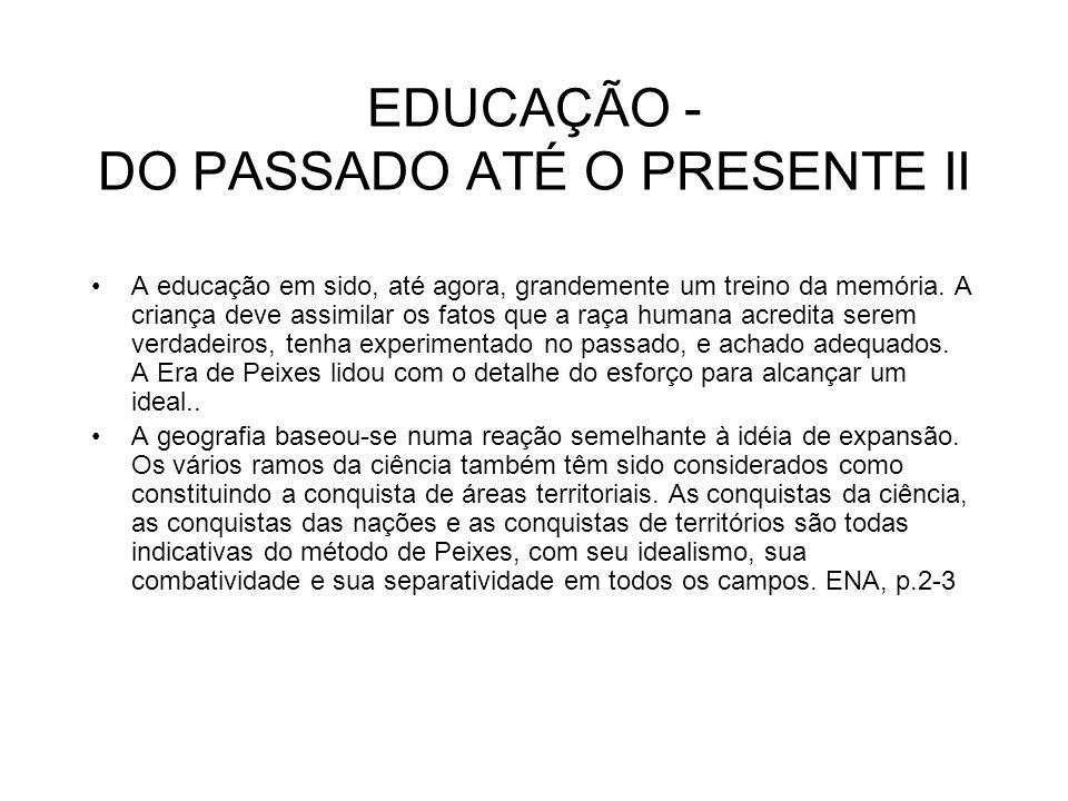 EDUCAÇÃO - DO PASSADO ATÉ O PRESENTE II