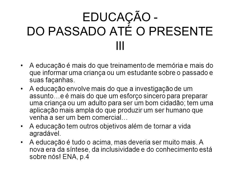 EDUCAÇÃO - DO PASSADO ATÉ O PRESENTE III