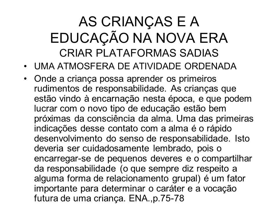 AS CRIANÇAS E A EDUCAÇÃO NA NOVA ERA CRIAR PLATAFORMAS SADIAS