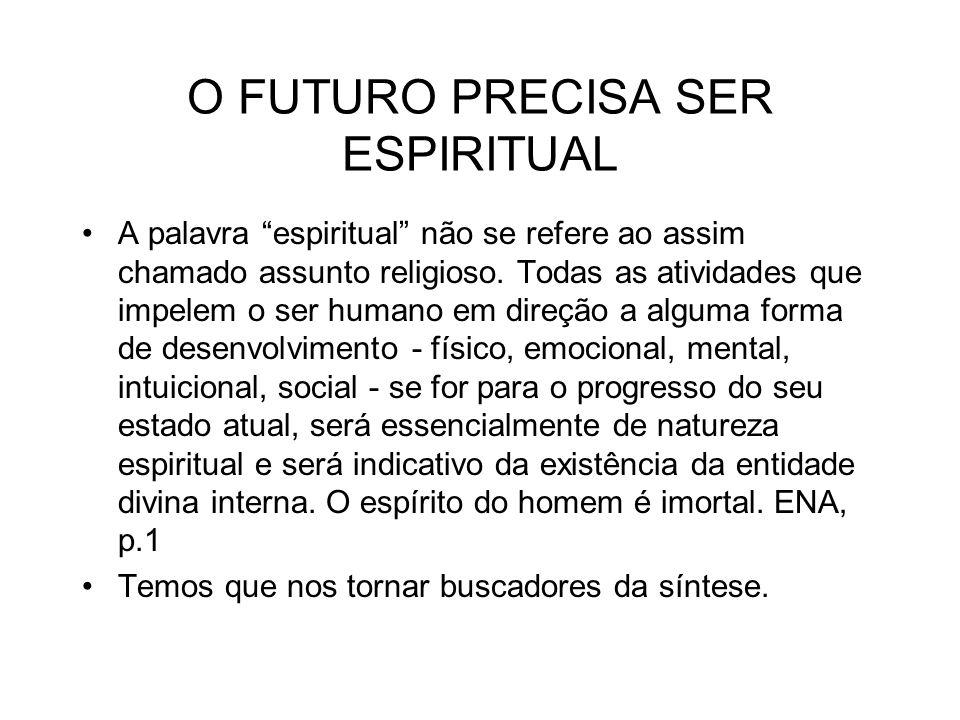 O FUTURO PRECISA SER ESPIRITUAL
