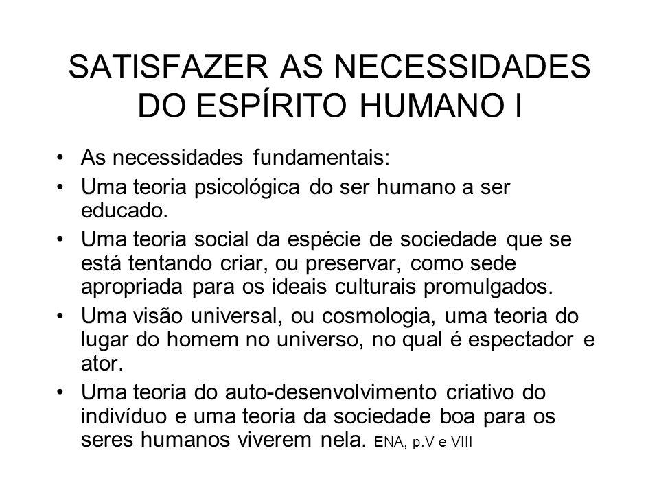 SATISFAZER AS NECESSIDADES DO ESPÍRITO HUMANO I