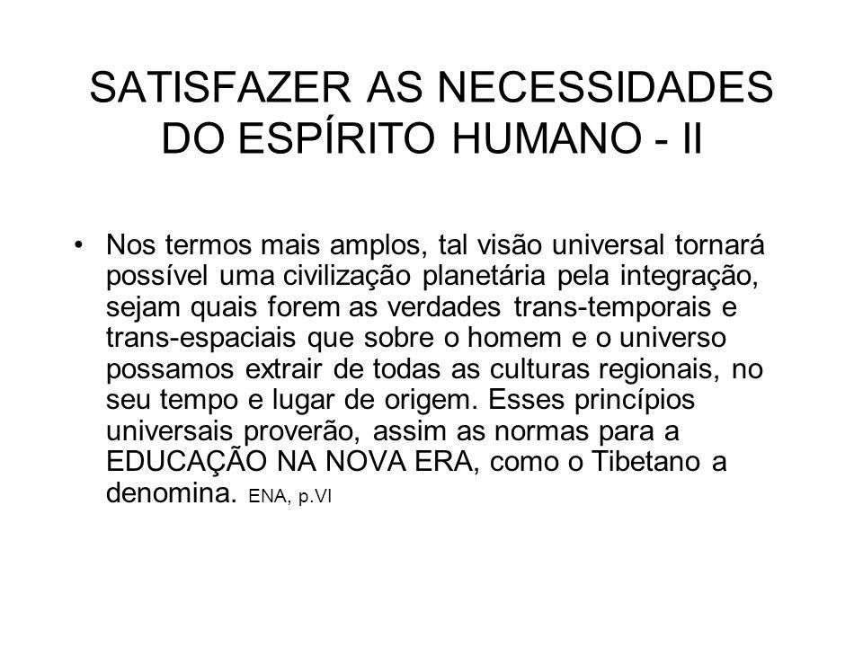 SATISFAZER AS NECESSIDADES DO ESPÍRITO HUMANO - II