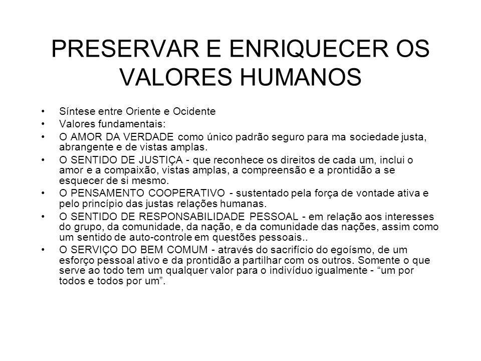 PRESERVAR E ENRIQUECER OS VALORES HUMANOS