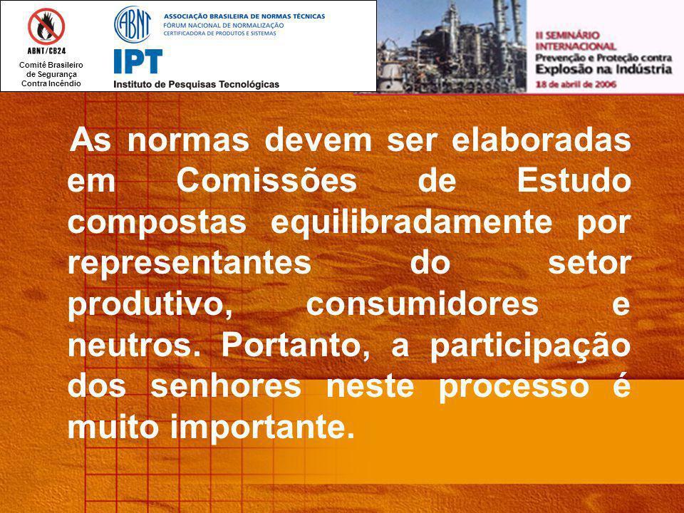 As normas devem ser elaboradas em Comissões de Estudo compostas equilibradamente por representantes do setor produtivo, consumidores e neutros.