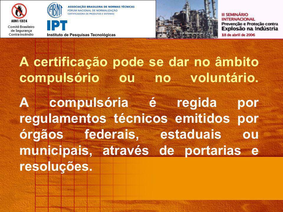 A certificação pode se dar no âmbito compulsório ou no voluntário