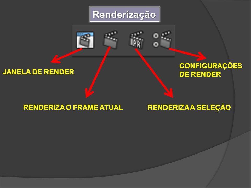 Renderização CONFIGURAÇÕES DE RENDER JANELA DE RENDER