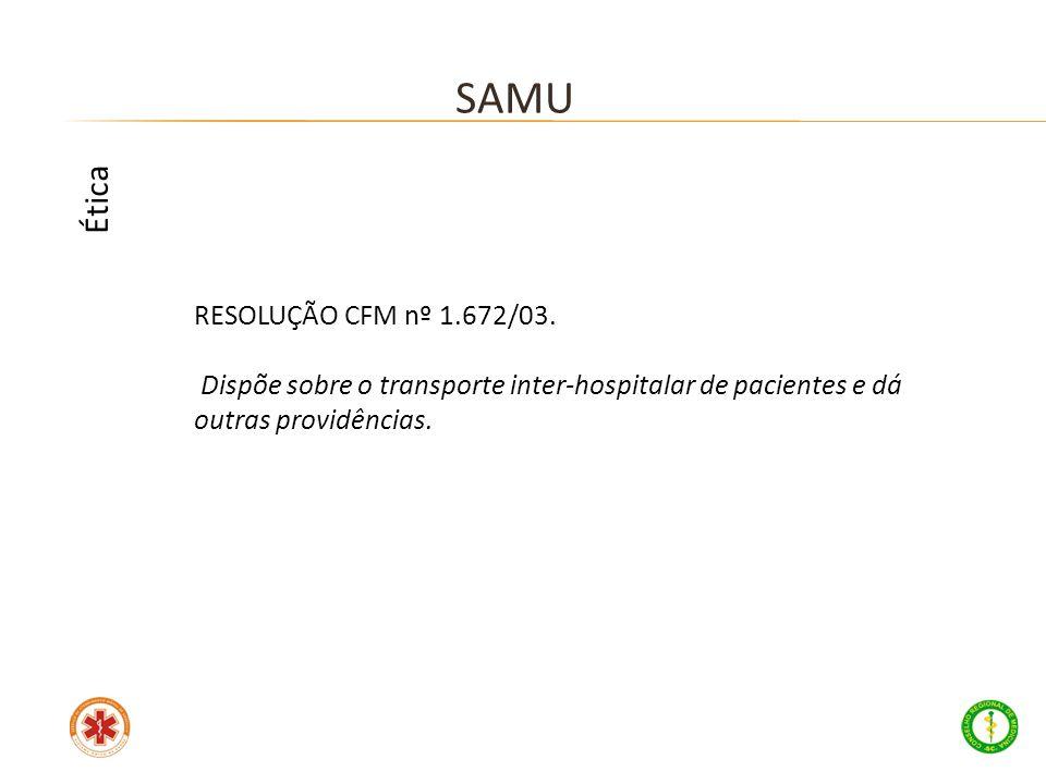 SAMU Ética RESOLUÇÃO CFM nº 1.672/03.