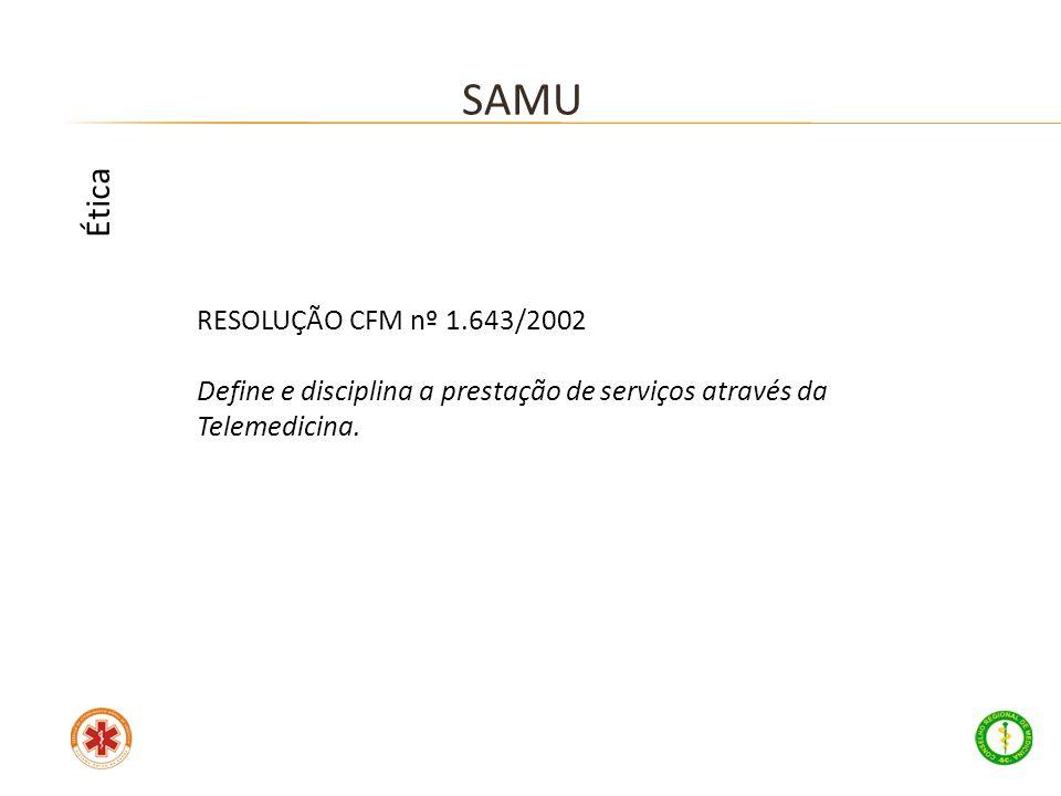 SAMU Ética RESOLUÇÃO CFM nº 1.643/2002
