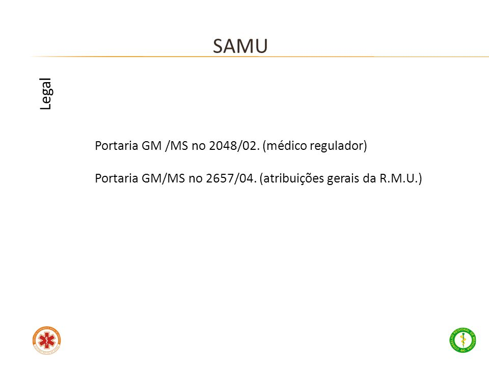 SAMU Legal Portaria GM /MS no 2048/02. (médico regulador)