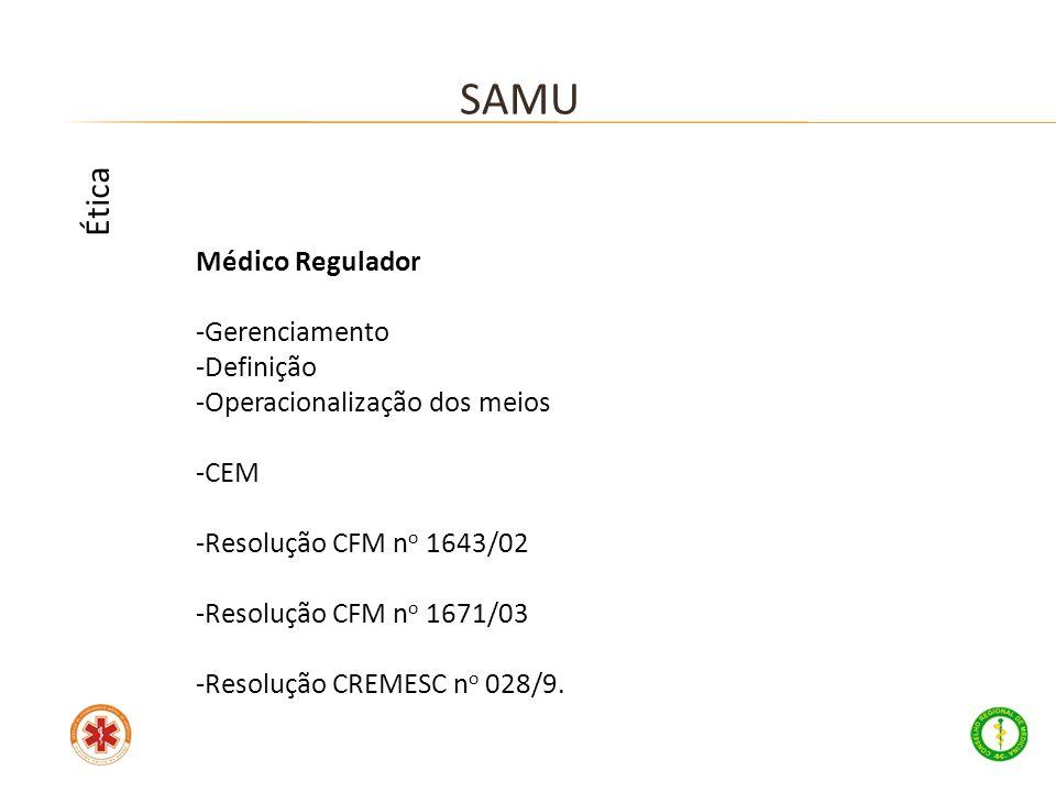 SAMU Ética Médico Regulador Gerenciamento Definição