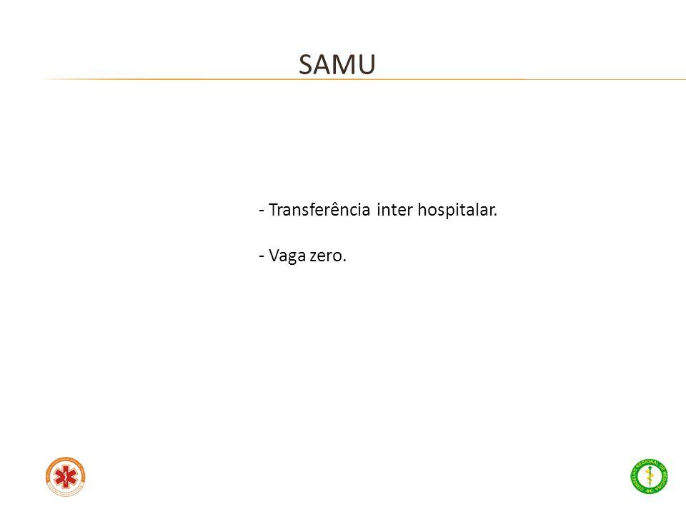 SAMU Transferência inter hospitalar. Vaga zero.