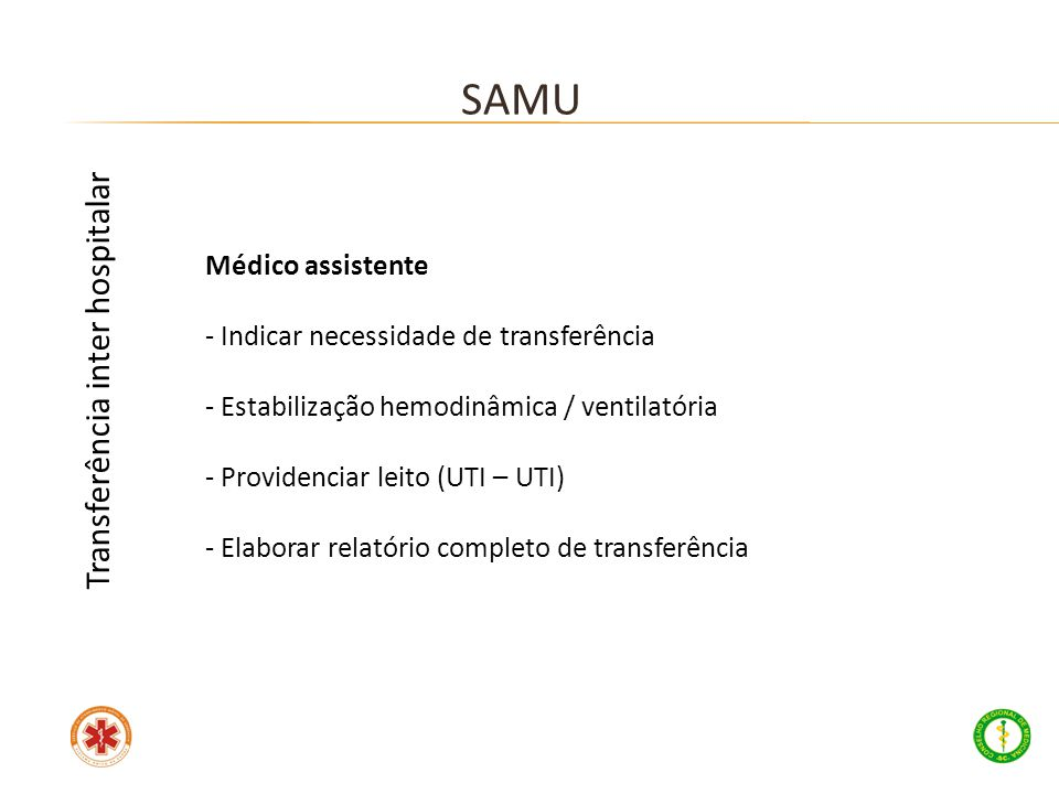 SAMU Transferência inter hospitalar Médico assistente