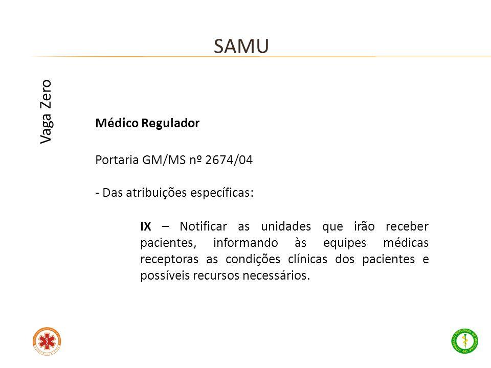 SAMU Vaga Zero Médico Regulador Portaria GM/MS nº 2674/04