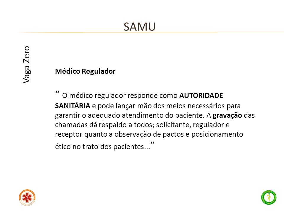 SAMU Vaga Zero. Médico Regulador.