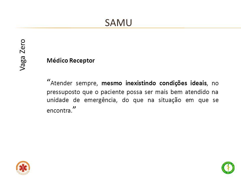 SAMU Vaga Zero. Médico Receptor.