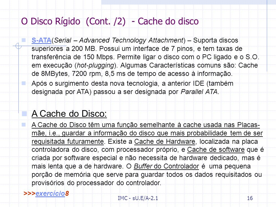 O Disco Rígido (Cont. /2) - Cache do disco