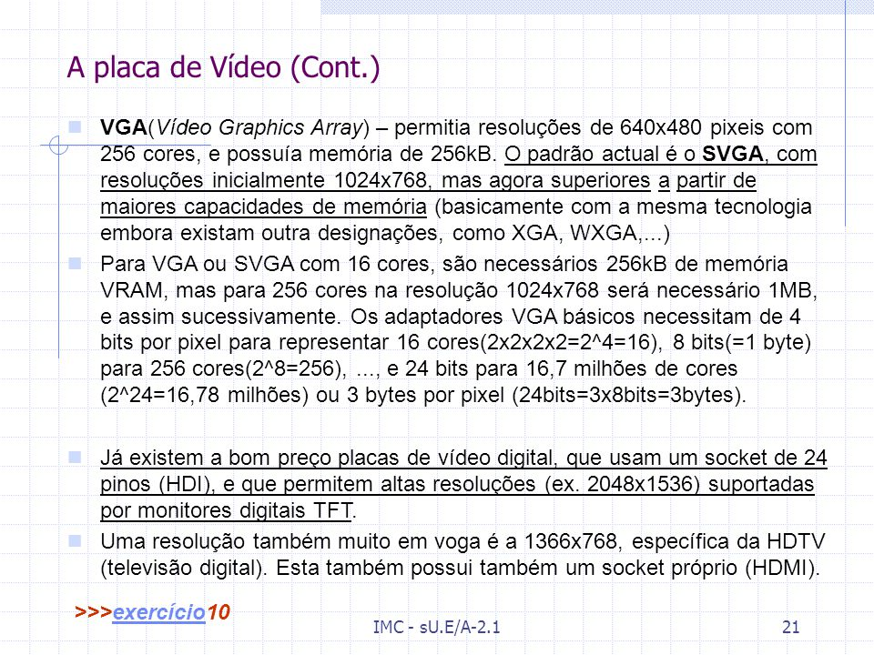 A placa de Vídeo (Cont.)