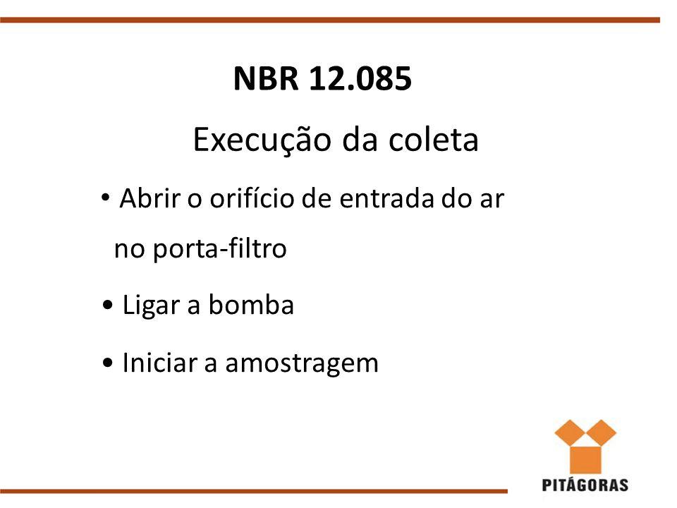 NBR 12.085 Execução da coleta Abrir o orifício de entrada do ar