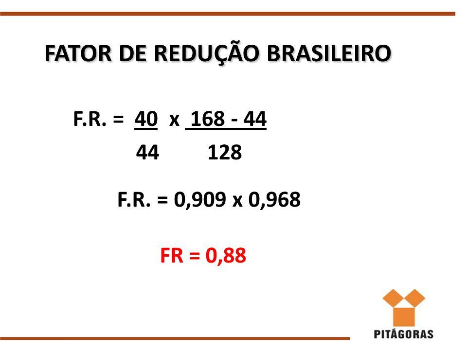 FATOR DE REDUÇÃO BRASILEIRO