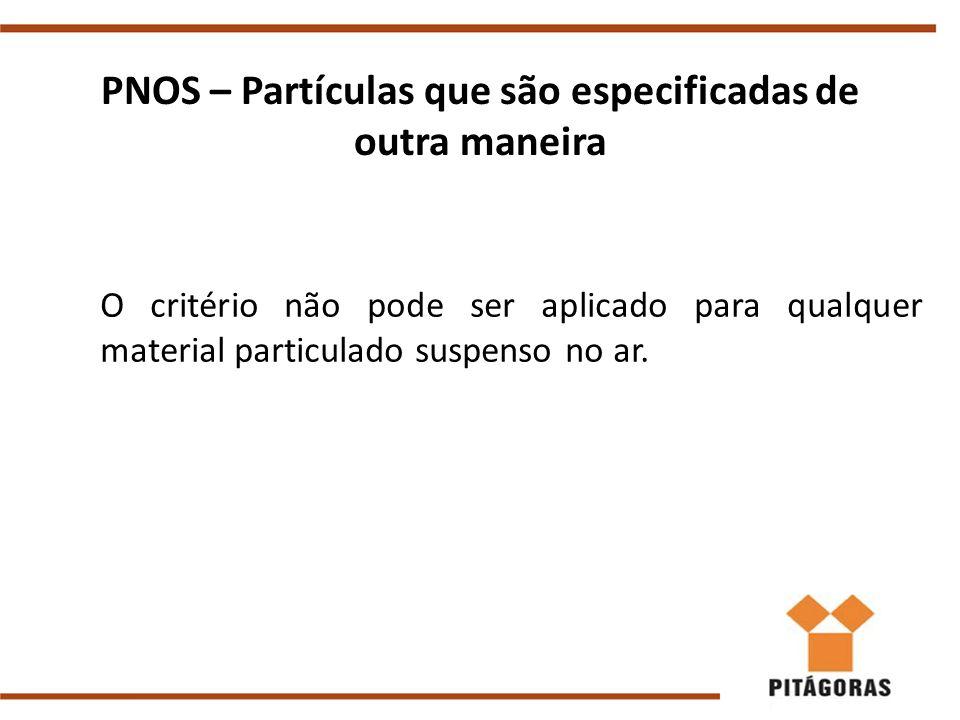 PNOS – Partículas que são especificadas de outra maneira