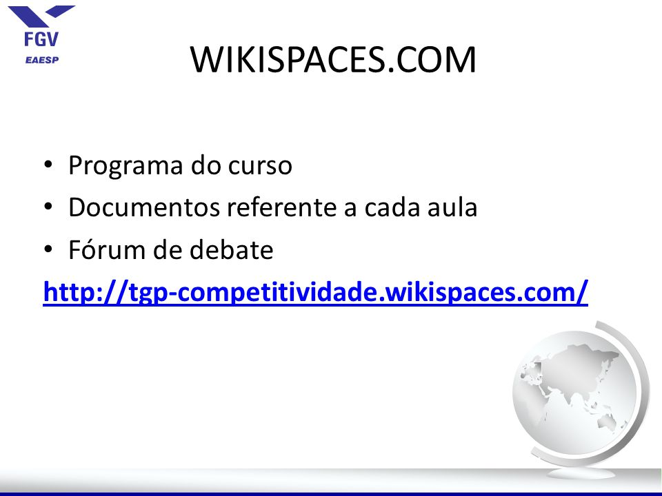 WIKISPACES.COM Programa do curso Documentos referente a cada aula